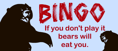 Image result for if you don't play bingo bears will eat you