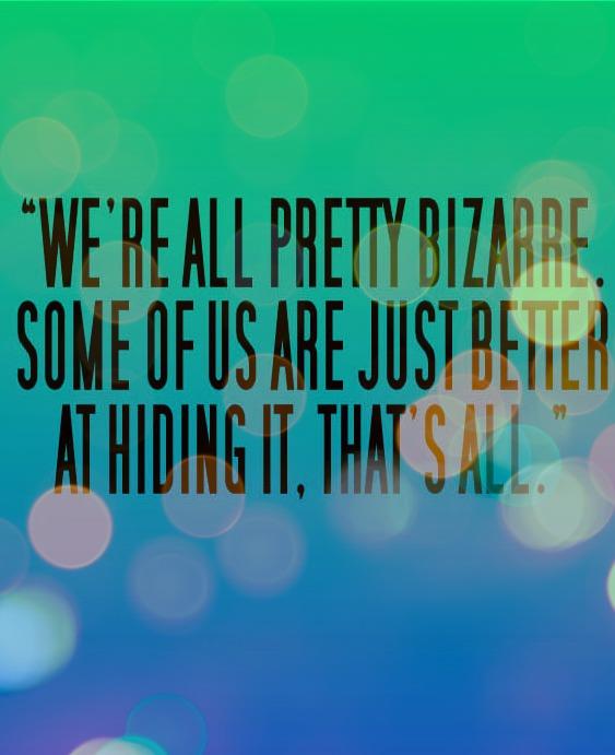 5b2a3cd9211 we re all pretty bizarre