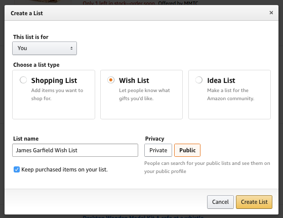 """4e8de3fba8b01 Select """"wish list"""" and name your list. Make it """"Public."""" See how """"keep  purchased items on my list"""" is selected  Don t do that. Uncheck it."""