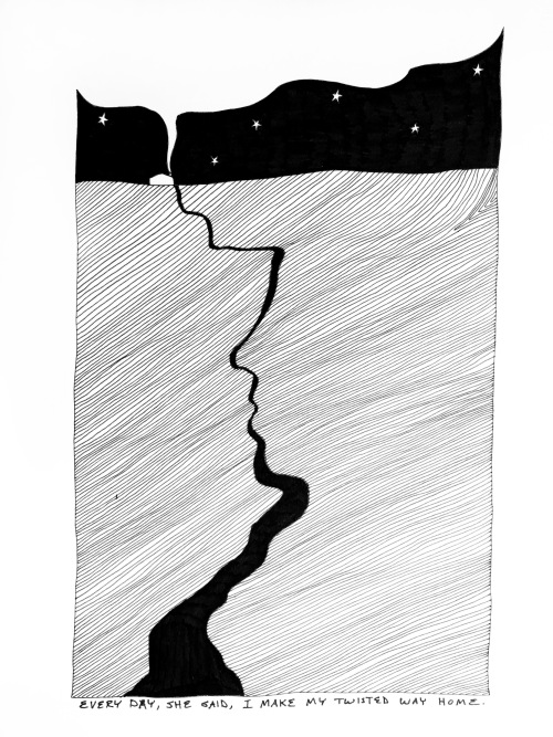 """drawing of a path leading to a home with """"every day, she said, I make my twisted way home"""" written underneath"""